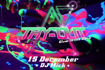Evenement: TRY-OUT, GLOW IN THE DARK PARTY